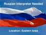 Eastern Iowa Russian Interpreter Needed